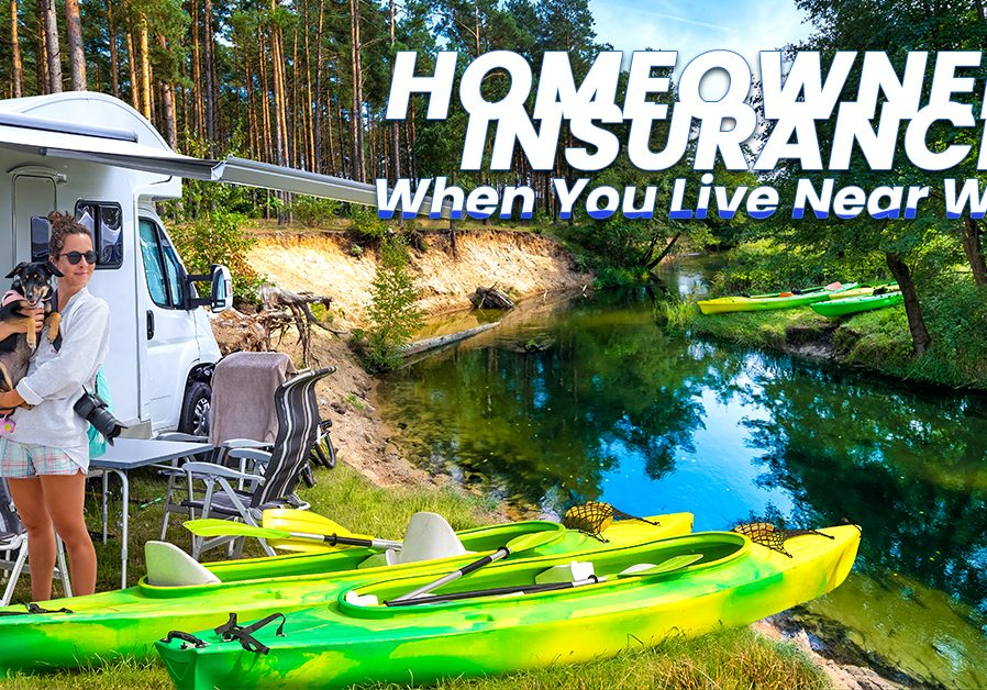 Homeowners Insurance When You Live Near Water_